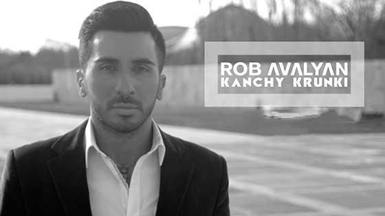 Rob Avalyan - Kanchy krunki