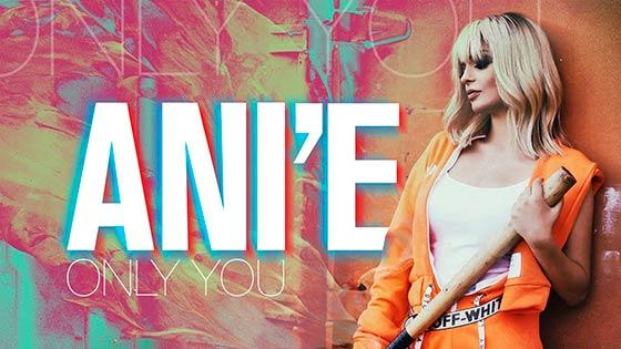 ANi`E (Ani Yeranyan) - Only You