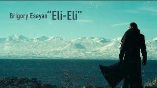 Grigory Esayan - Eli Eli